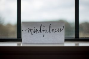 Mindfulness sign. Receive counseling in Cleveland, Ohio 44122 for Mindfulness, Trauma, PTSD, anxiety, depression, marriage, self-esteem, procrastination, fear, worry, stress and Christian Counseling. Photo by Lesly Juarez on Unsplash 4-14-20