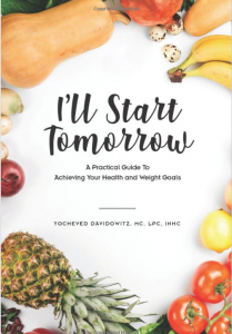 I'll Start Tomorrow Book by Yocheved Davidowitz on weight management and weight loss. Counseling for weight loss. Encouragement for depression, anxiety, women's issues, women's health and more.